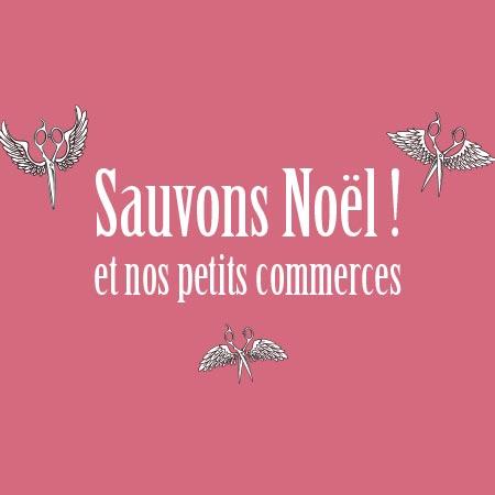 Sauvons Noël et nos petits commerçants